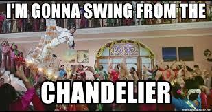 d0ced158dc0a134eff7d6db38f6d9443 i m gonna swing from the chandelier salman khan meme generator