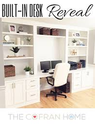 Built In Office Desk And Cabinets Built In Desk Reveal Built In Desk Cabinets And Offices