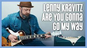 <b>Lenny Kravitz Are</b> You Gonna Go My Way? Guitar Lesson - YouTube