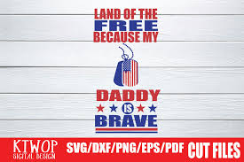 Free cupcake wrappers that are super easy to print and cut. Land Of The Free Because My Daddy Is Brave Graphic By Ktwop Creative Fabrica
