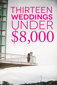 13 Awesome Budget Weddings Under 8 000 A Practical Wedding A