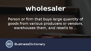What Is Wholesaler Definition And Meaning Businessdictionary Com