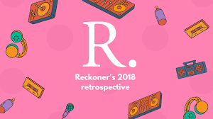 Reckoners 2018 Retrospective Reckoner