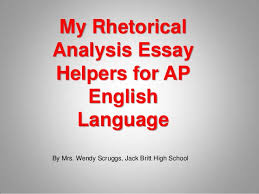 my rhetorical analysis essay helpers mrs scruggs  my rhetorical analysis essay helpers for ap english language by mrs wendy scruggs