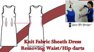 Designer Darts Designing A Knit Sheath Dress Without The Waist Dart By Sure Fit Designs