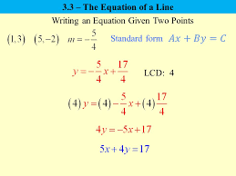 14 writing an equation given two points standard form lcd 4 3 3 the equation of a line