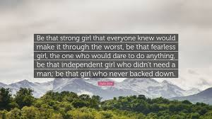 Taylor Swift Quote Be That Strong Girl That Everyone Knew Would