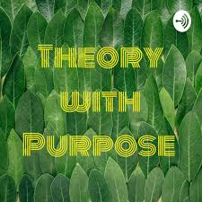 Theory with Purpose