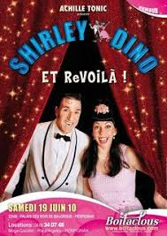 Shirley et Dino - Le spectacle Inédit