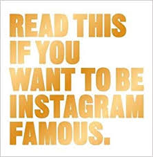 Read This if You Want to Be Instagram Famous: 50 Secrets by 50 of ...