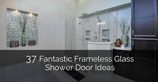 Basement Bathroom Designs New 48 Fantastic Frameless Glass Shower Door Ideas Home Remodeling