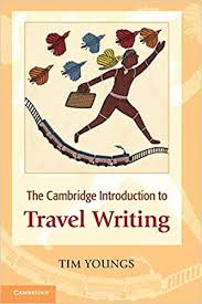Writing Introductions The Cambridge Introduction To Travel Writing Cambridge