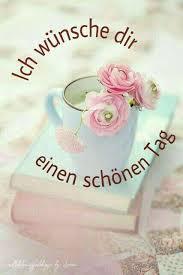 Ich Wünsche Dir Einen Schönen Tag Liebe Gruse Schönen Tag
