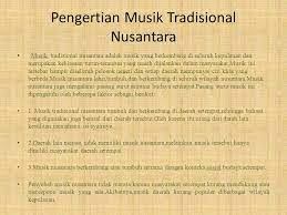 Musik tradisional secara umum dimengerti sebagai seni budaya yang sejak lama turun temurun telah hidup dan berkembang di daerah tertentu (tumbijo dalam tim kemdikbud, 2017). Musik Tradisional Nusantara Ppt Download