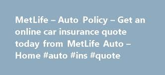 Metlife Auto Insurance Quote Extraordinary MetLife Auto Policy Get An Online Car Insurance Quote Today From