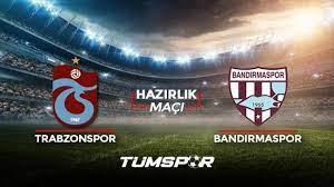 Trabzonspor Bandırmaspor maçı ne zaman saat kaçta hangi kanalda? TS Bandırma  maçı 11'leri! - Tüm Spor Haber