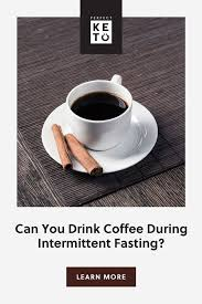 What are the allowed intermittent fasting liquids? Can You Drink Coffee During Intermittent Fasting Perfect Keto Coffee Drinks Healthy Coffee Perfect Keto