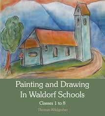 thomas wildgruber translated by matthew barton painting and drawing in waldorf schools cl