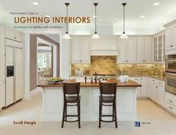 lighting interiors. The Essential Guide To: LIGHTING INTERIORS Lighting Interiors