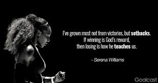 Quotes About Winning And Losing Interesting Serena Williams Quotes Ive Grown Most Not From Victories But