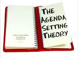 Agenda Setting Agenda Setting Theory