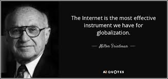 Internet Quotes Stunning Milton Friedman Quote The Internet Is The Most Effective Instrument