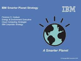 Ibm Smarter Planet Strategy Florence D Ppt Download