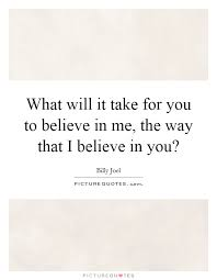 I Believe In You Quotes Impressive I Believe In You Quotes Sayings I Believe In You Picture Quotes