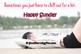 funny sunday es chill out a bit
