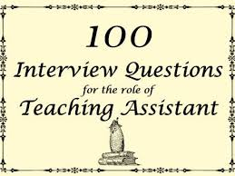 interview questions for headteachers teaching assistant interview questions 100 questions 2018