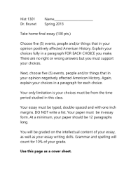check your essay against the workshop rubric and review the  1301 spring2013takehomefinal doc