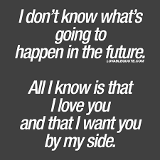 I Love You Quotes Classy I Love You Quotes All I Know Is That I Love You And That I Want You