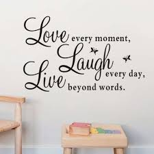 live every moment laugh every day