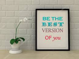 Motivation Words Be The Best Version Of You Inspirational Quote