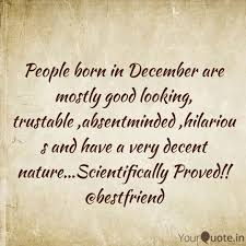 People Born In December A Quotes Writings By Shawn Malhotra