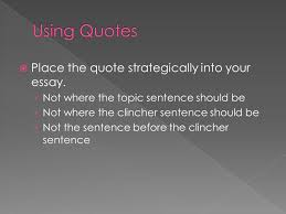 write topic and clincher sentences for this two paragraph paper  place the quote strategically into your essay