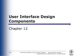 Systems Analysis And Design Wiley User Interface Design Components Chapter 12 Systems Analysis