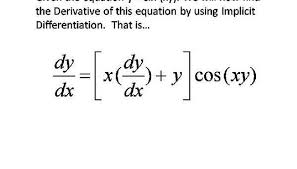 given the equation y sin xy we will show how to do the implicit diffeiation of this equation by two diffe methods