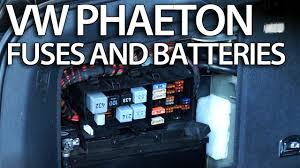 where are batteries fuses and relays in vw phaeton volkswagen battery fuses and relays location in volkswagen phaeton car there are two fuseboxes under the dashboard and in the trunk and two batteries accessory