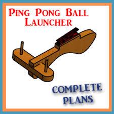Ping Pong Launchers Free Ping Pong Ball Launcher Plans Timothy Lemoine