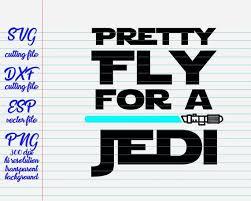 Star Wars Quotes Unique Pretty Fly For A Jedi Star Wars Quotes Quote Svg Quote Etsy