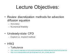 lecture objectives review discretization methods for advection