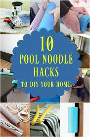 10 brilliant ways to use pool noodles to diy your home including a with