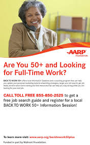 aarp foundation 50 back to work program one stop fact women ages 50 64 face disproportionately higher rates of long term unemployment and have difficulty finding the good jobs they need to avoid slipping