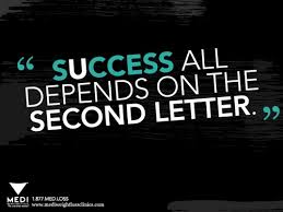 "Quotes About Success Best Success All Depends On The Second Letter"" Quotes Inspiration"