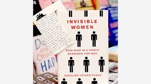 World Designed For Men Invisible Women Data Bias In A World Designed For Men