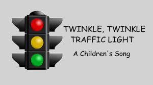 Twinkle Twinkle Traffic Light Song Lyrics Twinkle Twinkle Traffic Light A Childrens Song