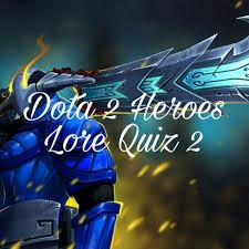 dota 2 heroes lore quiz 2 dota amino
