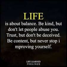 Famous Quote About Life Simple English Famous Quotes Sayings Life Is About Balance Be Kind But
