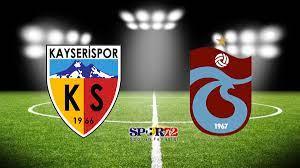 Kayserispor-Trabzonspor Maçı Canlı İzle! – Spor 72